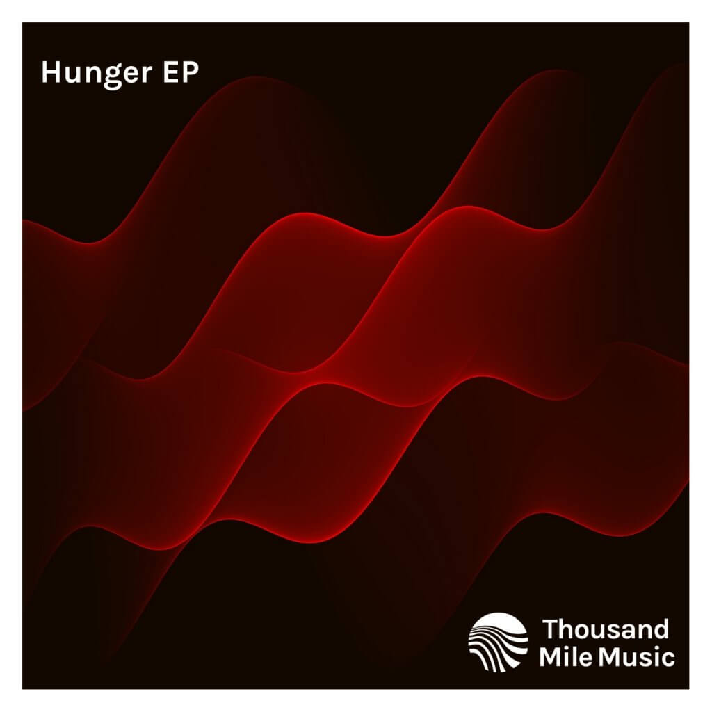 Thousand Mile Music-Hunger EP